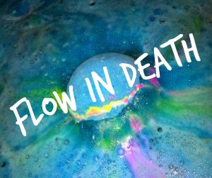 Core Wisdom flow in death bath bomb